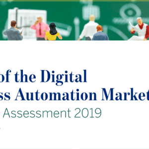 State of the Digital Process Automation Market – Current Assesment 2019