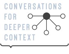 Conversations For Deeper Context