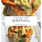loaded deep-fried baked potatoes