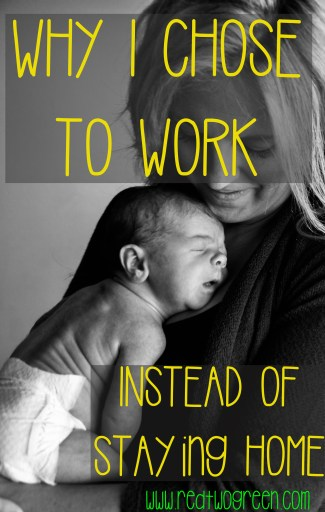 why i chose to work instead of becoming a stay at home mom