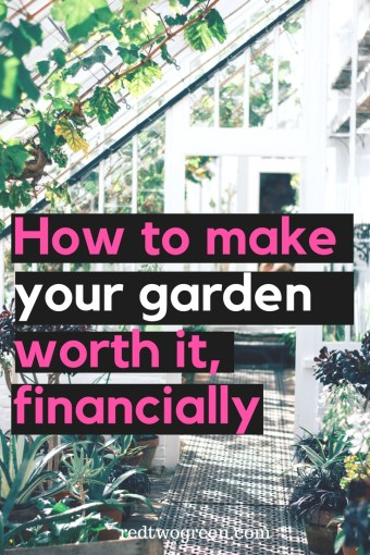 how to make your garden worth it financially
