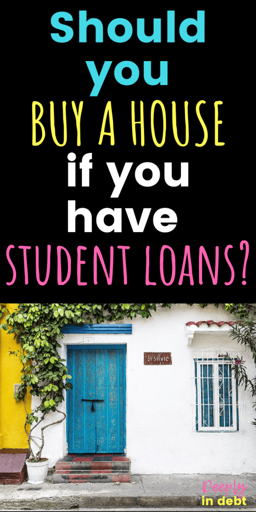 buy a house if you have student loans