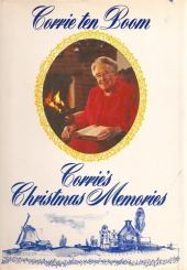 Corrie ten Boom's Christmas Memories, little book, Corrie ten Boom, quote, worry, empty today of its strength, family, friends, relationships, pain, weeping, minister, Savior of world, Jesus, call upon His name, dark time, strong tower, righteous, Betsie ten Boom, Christmas bread, storytelling, Christmas story, Luke 2, miracle, joy,channel, prayer, feast, Christmas carols, Christmas Eve, Ravensbruck, concentration camp, hospital barracks, darkness, hope, purpose, book, encouragement, Dutch survivor, hiding the Jews,