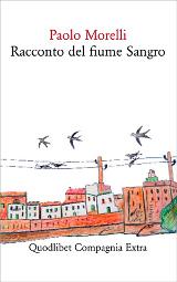 Paolo Morelli, Racconto del fiume Sangro, Quodlibet 2013