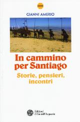 Gianni Amerio, In cammino per Santiago, Edizioni L'Età dell'Acquario 2015