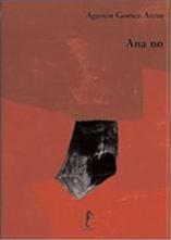 Ana no, Agustin Gomez-Arcos, L'Ippocampo 2005