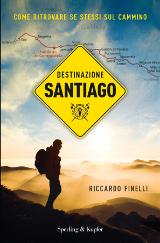 Riccardo Finelli, Destinazione Santiago, Sperling e Kupfer 2016