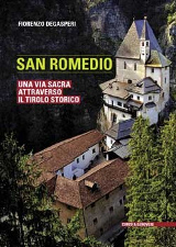 Fiorenzo Degasperi - San Romedio. Una via sacra attraverso il Tirolo storico