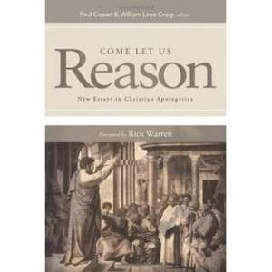 come-let-us-reason-new-essays-in-christian-apologetics