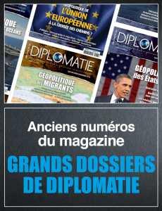 Numéros LES GRANDS DOSSIERS DE DIPLOMATIE