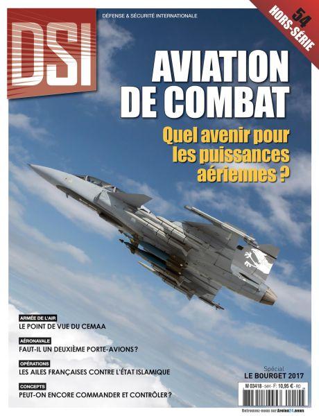 """DSI hors série n°54, """"aviation de combat"""", juin-juillet 2017, spécial Bourget"""