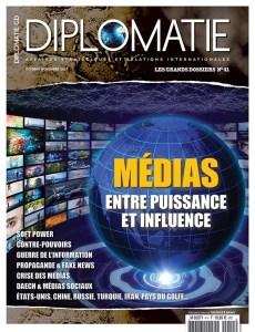Les Grands Dossiers de Diplomatie n°41 - octobre-novembre 2017 - Médias : entre puissance et influence