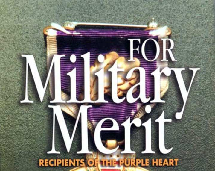For Military Merit: Recipients of the Purple Heart