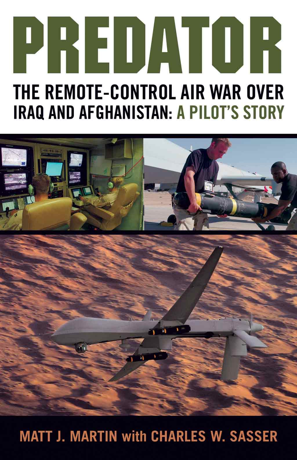 Predator: The Remote-Control Air War Over Iraq and Afghanistan: A Pilot's Story