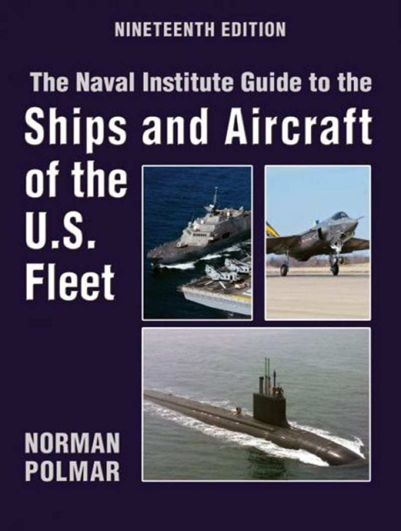 The Naval Institute Guide to the Ships and Aircraft of the U.S. Fleet, 19th Edition