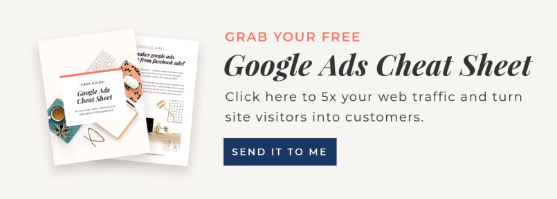 Grab Your FREE Google Ads Cheat Sheet