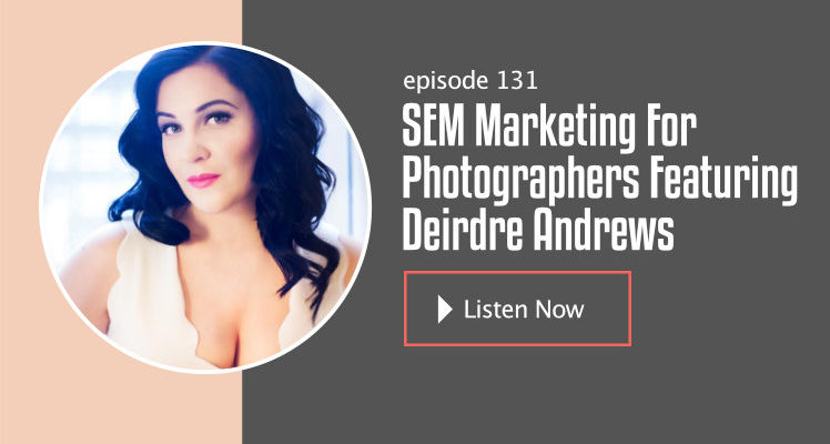 Google Ads for Photographers featuring Deirdre Andrews