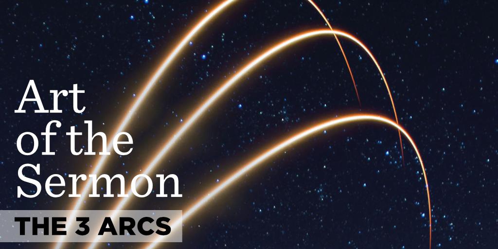 65: The 3 Arcs – Art of the Sermon
