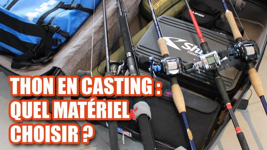 Thon en casting : quel materiel choisir ?