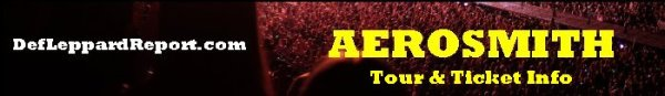 Def Leppard Tour Dates Info Tickets - DefLeppardReport.com - Aerosmith