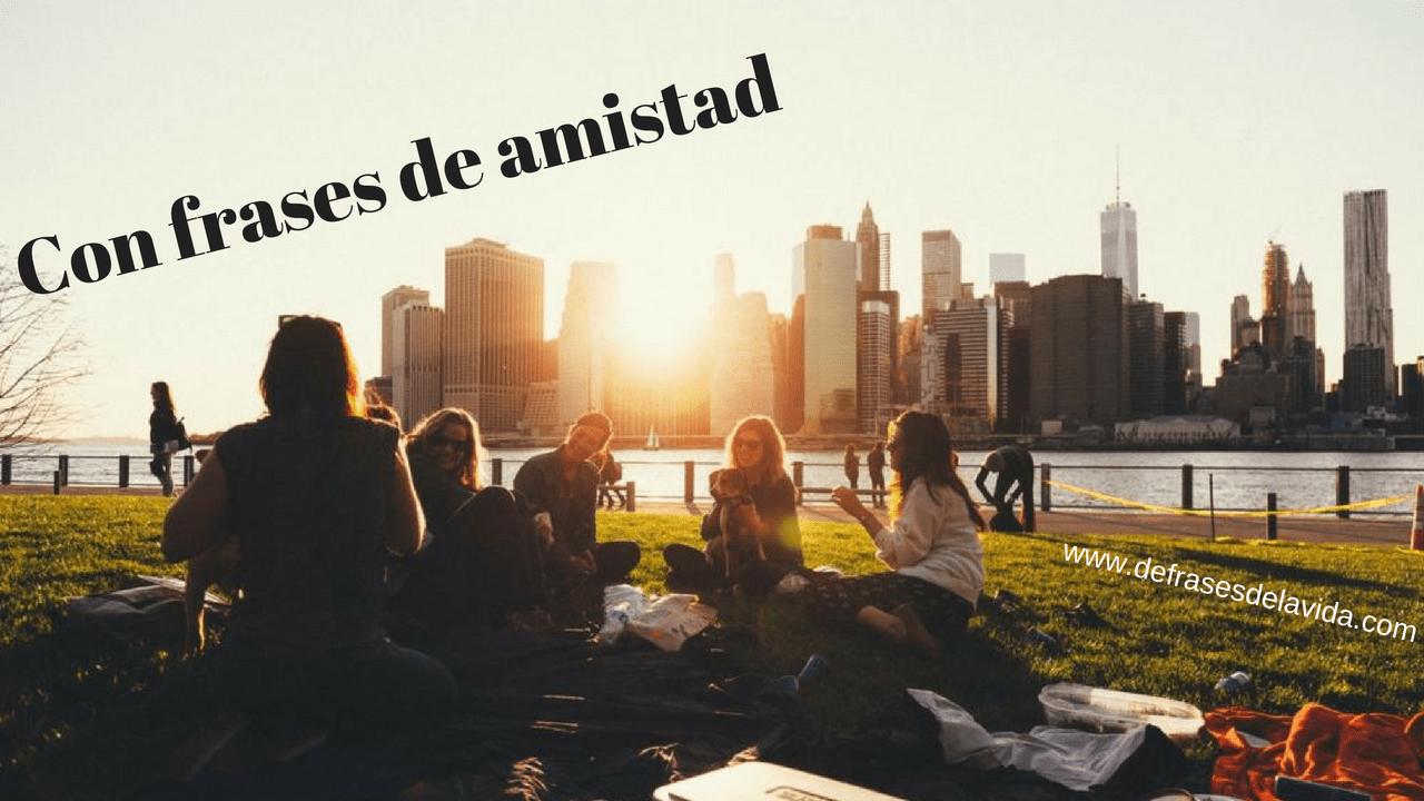 Con frases de amistad
