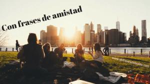 Con frases de amistad - Blogs de frases