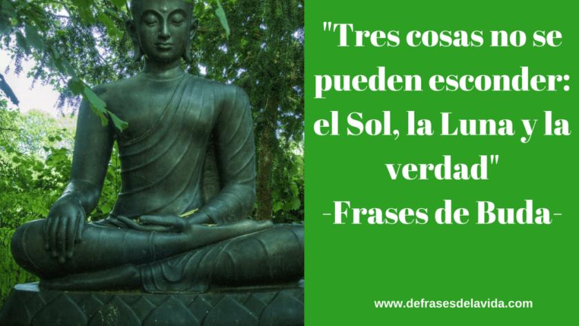Tres cosas no se pueden esconder el Sol la Luna y la verdad 1024x576 - Frases Buda