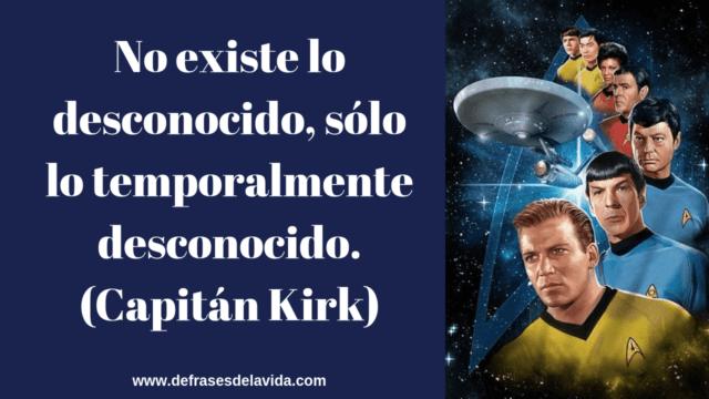 No existe lo desconocido s¦lo lo temporalmente desconocido. Capitín Kirk 640x360 - Frases de Star Trek