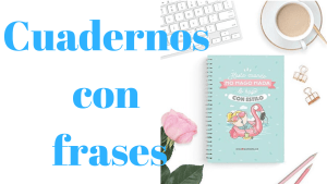 Cuadernos con frases - Globos con frases