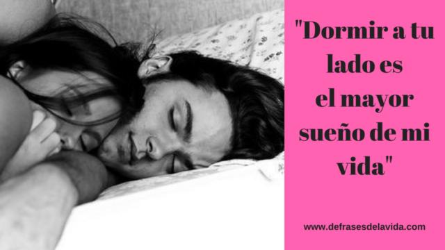 Dormir a tu lado es el mayor sueño de mi vida  1200x675 640x360 - Con frases motivadoras