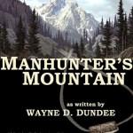 Manhunter's Mountain by Wayne D. Dundee