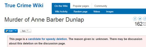 speedy deletion of True Crime Wiki/Anne L. Barber Dunlap