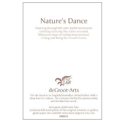 Natures Dance - (Back of Card) - Keepsake Cards by deGroot-Arts, the perfect gift.