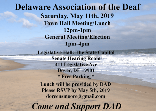 DAD General Meeting and Election on May 11, 2019 at 12p at the Legistlative Hall (aka: state capitol) in the Senate Hearing Room in Dover. Free lunch provided, please RSVP by May 5 for food.