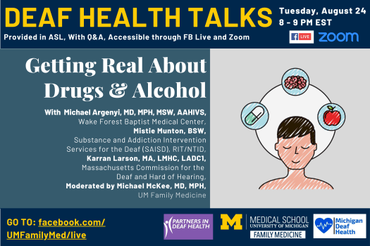"""The University of Michigan Family Medicine Department has partnered with Partners in Deaf Health and Michigan Deaf Health to host a Deaf Health Talk entitled """"Getting Real About Drugs & Alcohol"""" on Tuesday, August 24th from 8-9 PM EDT."""