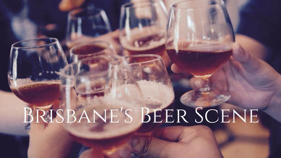 Brisbane Beer Scene