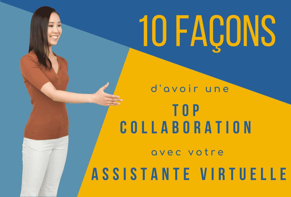 10 façons d'avoir une top collaboration avec votre assistante virtuelle