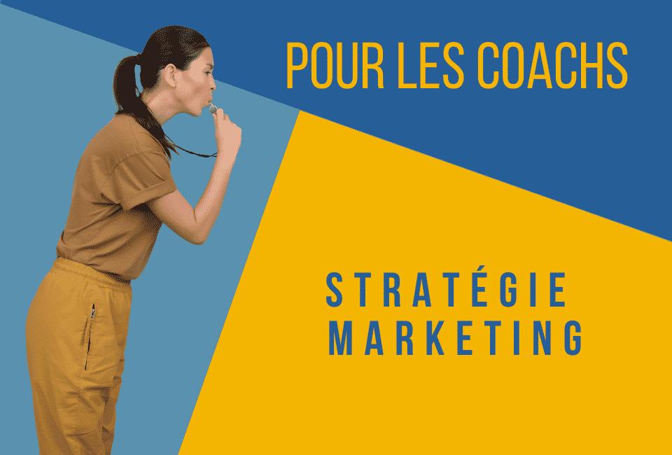 Stratégies marketing pour les coachs