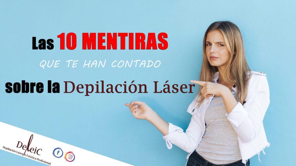 las 10 mentiras de la depilación láser