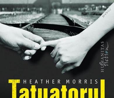 Tatuatorul de la Auschwitz de Heather Morris, Editura Humanitas Fiction – recenzie