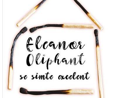Eleanor Oliphant se simte excelent de Gail Honeyman, Editura RAO