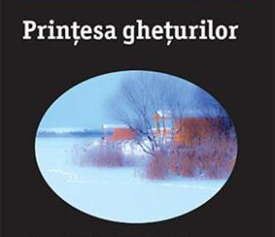Prinţesa gheţurilor de Camilla Läckberg, Editura Trei – recenzie
