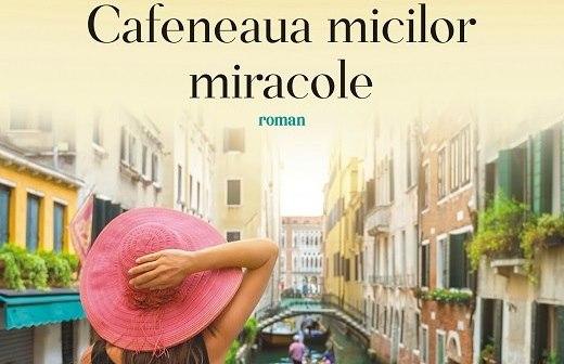 Cafeneaua micilor miracole de Nicolas Barreau, Editura Paralela 45, Colecția Bestseller