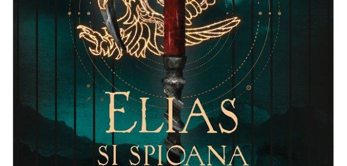Moartea la porți, Elias și spioana cărturarilor vol. 3 de Sabaa Tahir, Editura Art