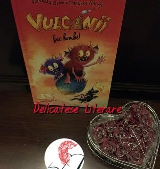 Vulcanii fac bombe! de Franziska Gehm & Franziska Harvey, Editura Paralela 45 – recenzie