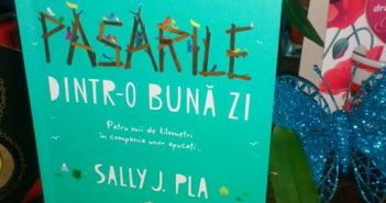 Păsările dintr-o bună zi de Sally J. Pla, Editura Corint – recenzie
