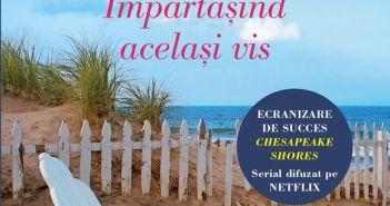 Împărtășind același vis de Sherryl Woods, SeriaChesapeake Shores, Editura Litera, Colecția Cărți Romantice