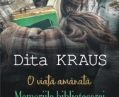 O viata amânată. Memoriile bibliotecarei de la Auschwitz de Dita Kraus, Editura Polirom