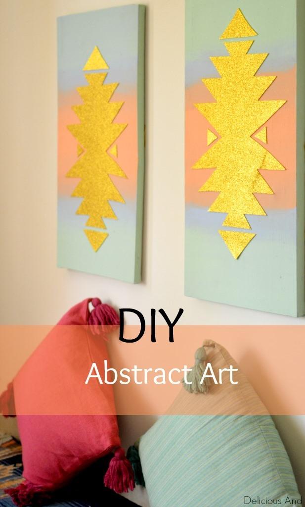 DIY Abstract Wall Art- Delicious And DIY