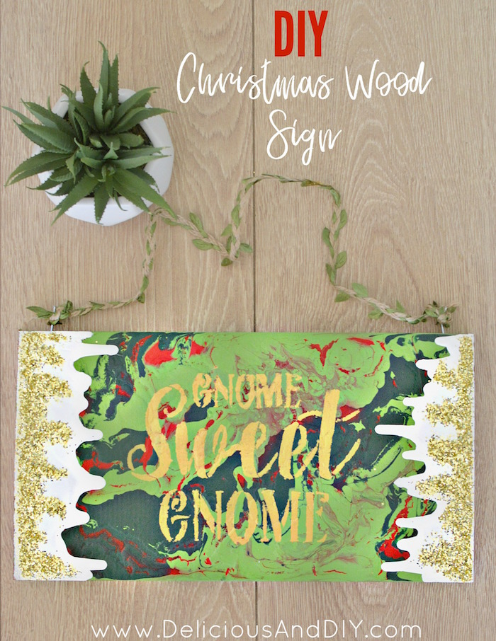 Learn how to make this fun marbled wood sign for Christmas using a stencil, glitter and paint of your choice| Marbled painted Christmas Wooden Sign| Drip Art Marbled Sign for Christmas| Home Decor| DIY Crafts| Christmas Wood Sign Idea| Gnome Sweet Gnome Wood Sign